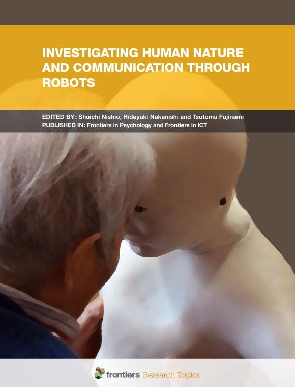 Investigating Human Nature and Communication through Robots