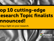 Frontiers Spotlight Award of US$100,000 to go to cutting-edge Research Topic editors to catalyze scientific discourse