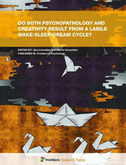 Do Both Psychopathology and Creativity Result from a Labile Wake-Sleep-Dream Cycle?, Hosted by Sue Llewellyn and Martin Desseilles