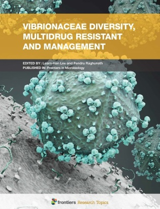 Vibrionaceae Diversity, Multidrug Resistance and Management - Frontiers Research Article collection edited by Learn-Han Lee and Pendru Raghunath