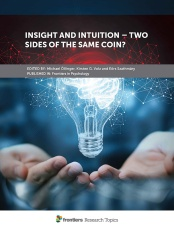Insight and Intuition – Two Sides of the Same Coin? collection edited by Michael Öllinger, Kirsten G. Volz, Eörs Szathmáry